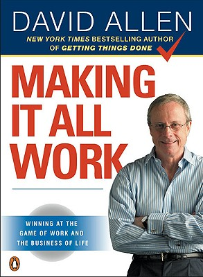Making It All Work By Allen, David