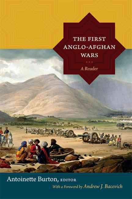 The First Anglo-Afghan Wars By Burton, Antoinette (EDT)